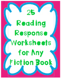 25 Reading Response Worksheets for Any Fiction Book