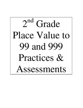 2nd Grade Place Value to 99 and 999 Practice & Assessments