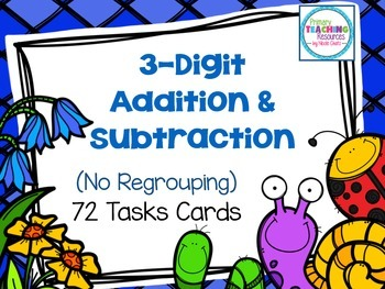 https://www.teacherspayteachers.com/Product/3-Digit-Addition-Subtraction-Task-Cards-Spring-Themed-1778828