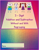 3-Digit Addition and Subtraction Without and With Regroupi
