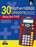 30 Mathematics Lessons Using the TI-10