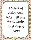 30 Sets of Advanced Word Stems from Latin and Greek Roots