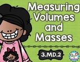 Measure Volumes and Masses: Math Tasks, Exit Tickets, I Ca