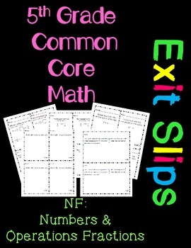 5th Grade Common Core Exit Slips Assessment 5.NF