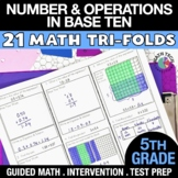 5th Grade Math Tri-Folds - 5.NBT.1- 5.NBT.7