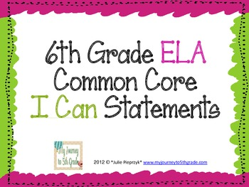 "6th Grade Common Core ""I Can"" Statements for ELA"