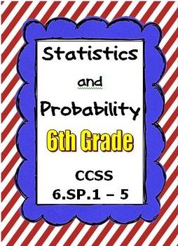 Common Core Math 6th Grade - Statistics and Probability - CCSS 6.SP