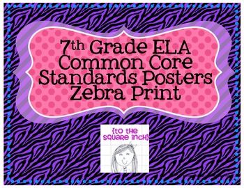 7th Grade ELA Common Core Posters- Zebra Print!
