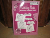 A Graphing Matter - Activities for Easing Into Algebra by