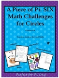 A Piece of Pi: SIX Math Challenges for Circles (Perfect fo