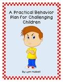 A Practical Behavior Plan for Challenging Children