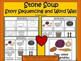 A+ Stone Soup: Story Sequencing and Word Wall