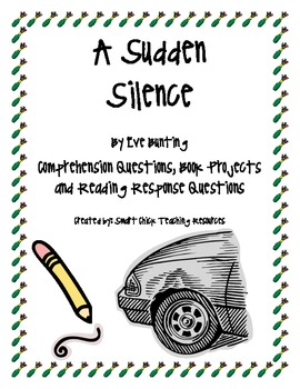 """""""A Sudden Silence"""", by Eve Bunting, Comp. Questions and Projects"""