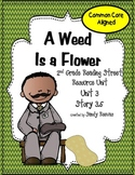A Weed is a Flower 3.5  Reading Street 2nd Grade CCSS