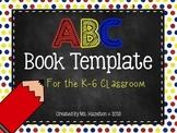 ABC Book Template K-5 Classrooms