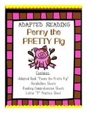 Adapted Reading- Penny the Pretty Pig: an adapted book wit