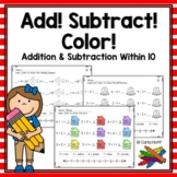Add! Subtract! Color!  20 Printables for Addition & Subtra