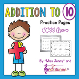 Addition to 10 Practice Pages (40 p.) / Common Core - Aligned