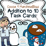 Addition to 10 Task Cards (Cocoa and Marshmallows theme)