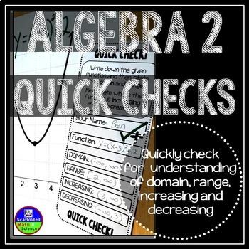 Algebra 2 Quick Checks [domain, range, increasing, decreasing]