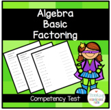 Algebra Basic Factoring Competency Test