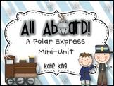 All Aboard: A Polar Express Mini-Unit 3 Literacy and 3 Mat
