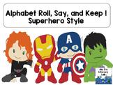 Alphabet Roll,Say, Keep !  {Super Hero}