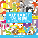 Alphabet Trace and Make Letter Crafts