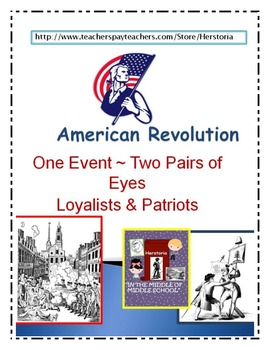 American Revolution ~ One Event Viewpoint - Loyalist & Patriot