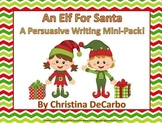 An Elf For Santa Persuasive Writing Mini Pack