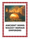 Ancient Rome: Wacky Roman Emperors