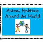 Animal Habitats from Around the World