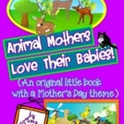"""Animal Mothers & Their Babies""- An Informational Text Beg"