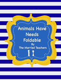 Animals Have Needs Foldable
