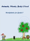 Animals , Plants , Body and Food worksheets for Grade 1