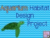 Aquarium Habitat Design Project
