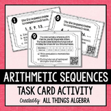 Arithmetic Sequences Task Cards - with (or without) QR Codes
