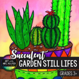 Art Lesson: Succulent Garden Still Lifes