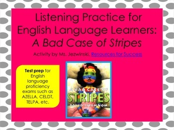 ELL Listening Practice:  A Bad Case of Stripes