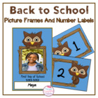 Back to School Picture Frames and Number Labels - Owl Theme