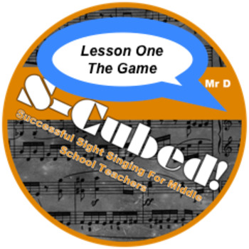 S-Cubed!  Lesson 1-The Game Successful Sight Singing for M