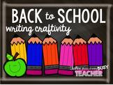 Back to School {Writing Craftivity}