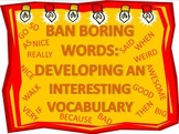Ban Boring Words: Developing an Interesting Vocabulary
