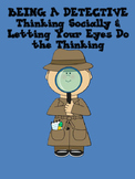 Being a Detective-Social Skills, Thinking with your Eyes,
