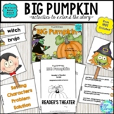 Activities with Big Pumpkin: Retelling, Sequencing, Reader