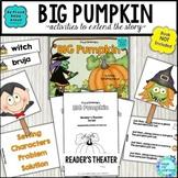 Activities with Big Pumpkin: Retelling, Sequencing, Reader