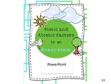 Biotic and Abiotic Factors in an Ecosystem: PowerPoint