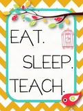 Bird & Chevron Eat. Sleep. Teach. {Freebie!}