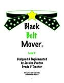 Black Belt Mover Level 3