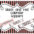 Black and Red Calendar Toppers